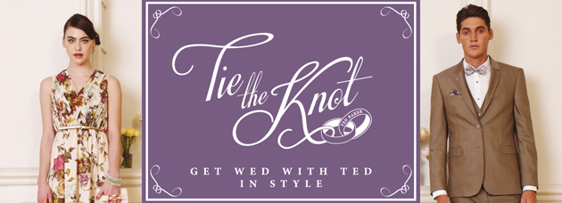 'Tie the Knot' with Ted Baker