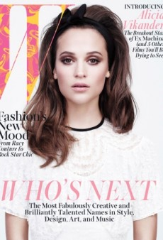 Alicia Vikander Is W Magazine's April Cover Star, Who Would've Guessed? (Forum Buzz)