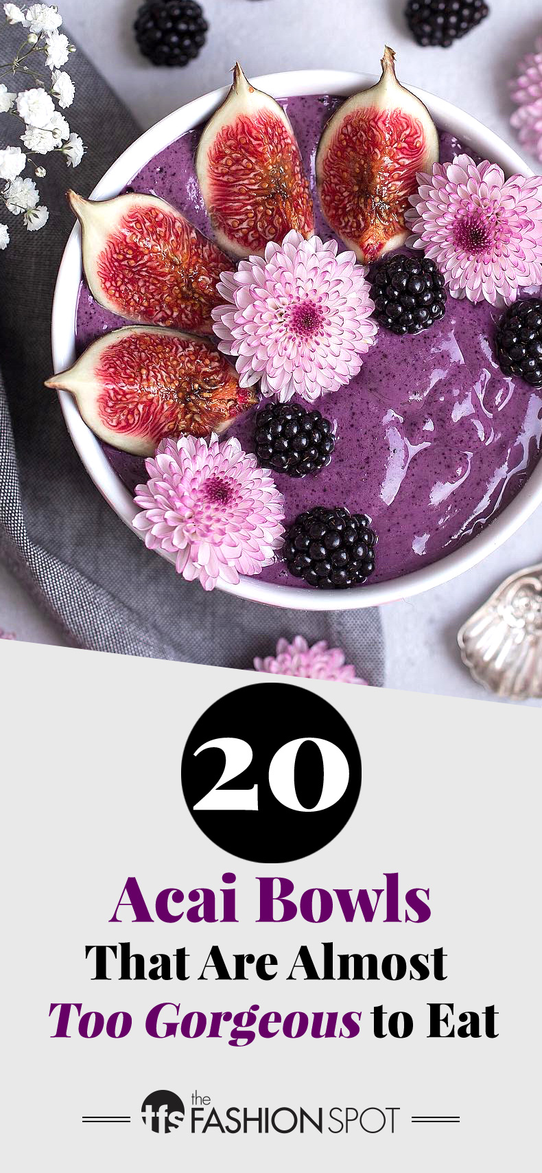 20 Acai Bowl Recipes That Are Almost Too Gorgeous to Eat