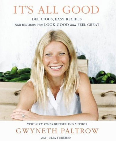 It's All Good: Delicious, Easy, Recipes That Will Make You Look Good and Feel Great
