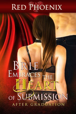 Brie Embraces the Heart of Submission by Red Phoenix
