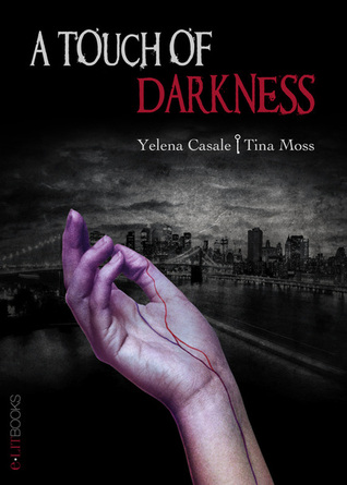 A Touch of Darkness by Tina Moss and Yelena Casale