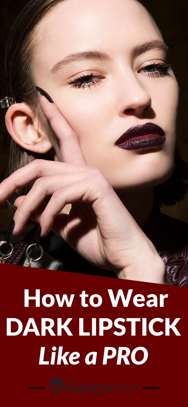 How to wear dark lipstick like a pro